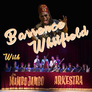 BARRENCE WHITFIELD FEAT. LOS MAMBO JAMBO ARKESTRA