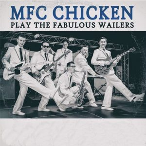 MFC CHICKEN PLAY THE FABULOUS WAILERS
