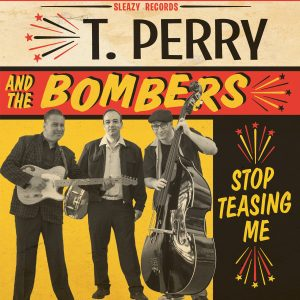 T. PERRY AND THE BOMBERS